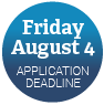Application Deadline: August 4
